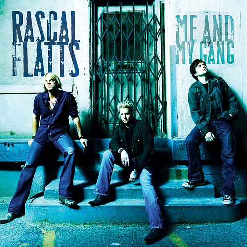 Me And My Gang by Rascal Flatts