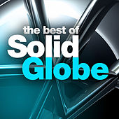 The Best Of Solid Globe by Solid Globe