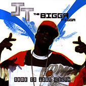 Name In Your Mouth by JT the Bigga Figga