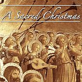 A Sacred Christmas by Various Artists