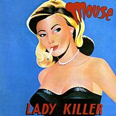 Lady Killer by Mouse
