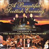 A Beautiful Scottish Evening by Scottish Fiddle Orchestra & Caledon