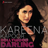 Kareena Kapoor: Bollywood Darling by Various Artists