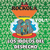 La Rockola los Idolos del Despecho, Vol. 1 by Various Artists