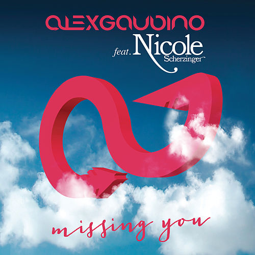 Missing You (Remixes) by Alex Gaudino