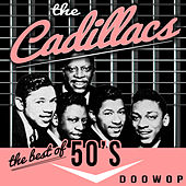 The Best Of '50s Doo Wop by The Cadillacs