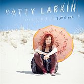 Still Green by Patty Larkin