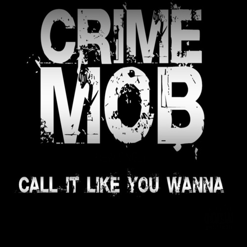 Call It Like You Wanna (Clean) - Single by Crime Mob