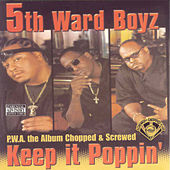P.W.A. The Album: Keep It Poppin' (Screwed) by 5th Ward Boyz