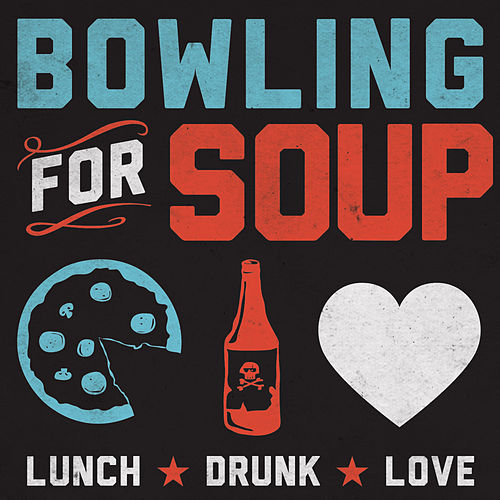 Lunch. Drunk. Love. by Bowling For Soup