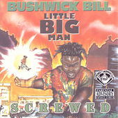 Little Big Man (Screwed) by Bushwick Bill
