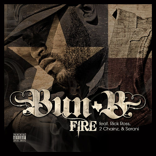 Fire Feat: Rick Ross, 2 Chainz, Serani by Bun B