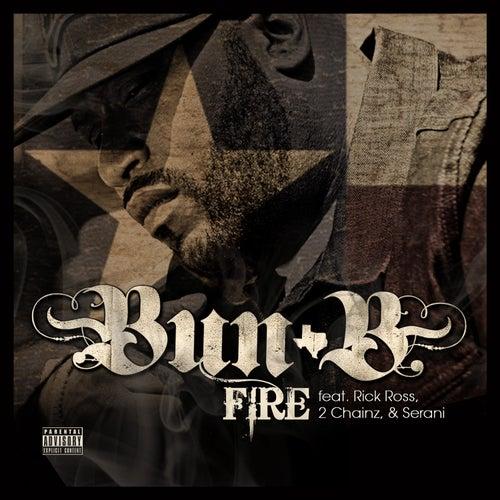Fire Feat: Rick Ross, 2 Chainz, Serani by Bun B
