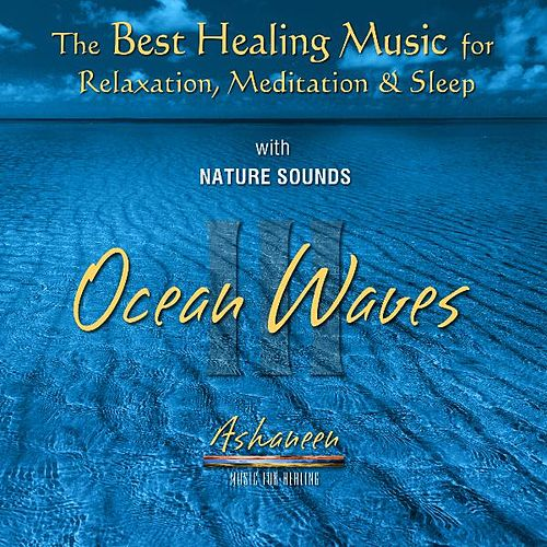 The Best Healing Music for Relaxation, Meditation & Sleep with Nature Sounds: Ocean Waves, Vol. 3 by Ashaneen