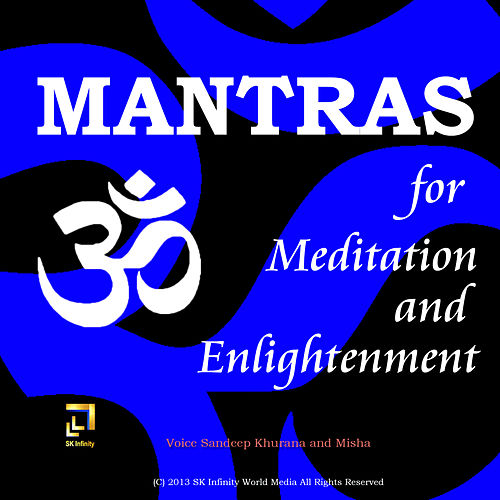 Mantras for Meditation and Enlightenment by Sandeep Khurana