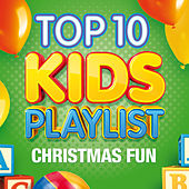 Top 10 Kids Playlist - Christmas Fun by Various Artists