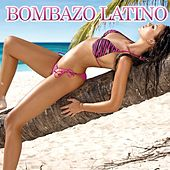 Bombazo Latino by Various Artists
