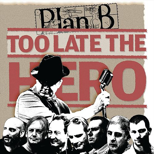 Too Late the Hero by PlanB