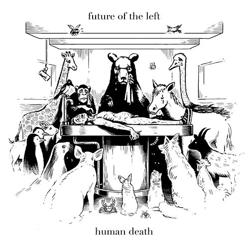 Human Death by Future Of The Left