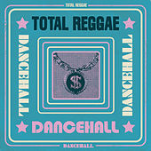 Total Reggae: Dancehall by Various Artists