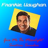 Give Me the Moonlight by Frankie Vaughan