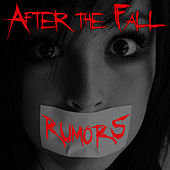 Rumors - Single by After The Fall