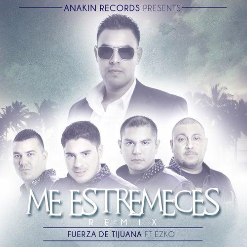 Me Estremeces (Remix) [feat. Ezko] by Fuerza De Tijuana