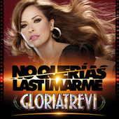 No Querías Lastimarme by Gloria Trevi