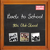 Back to School: 90s Old-Skool by Various Artists