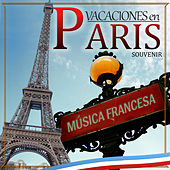 Souvenir Vacaciones en París. Música Francesa by Various Artists