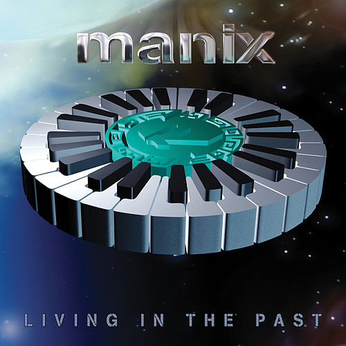 Living in the Past by Manix