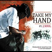 Take My Hand (feat. J. Soul) by Mr. Cheeks