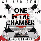 One In The Chamber (feat. Akon) by Salaam Remi