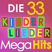 Die 33 Kinderlieder Mega Hits by Various Artists