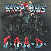 F.O.A.D. by Broken Bones