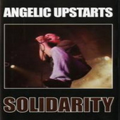 Solidarity by Angelic Upstarts