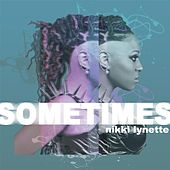 Sometimes by Nikki Lynette