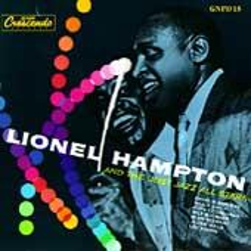 Lionel Hampton And The Just Jazz All Stars by Lionel Hampton