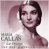 María Callas, la Divina. The Best Opera Soprano by Various Artists