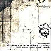 Eastern Canadian World Tour 2002 by Jesse Dangerously