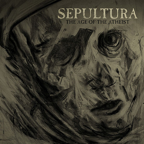The Age of the Atheist by Sepultura
