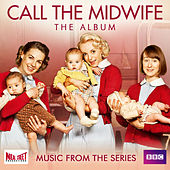 Call the Midwife (Music from the TV Series) by Various Artists