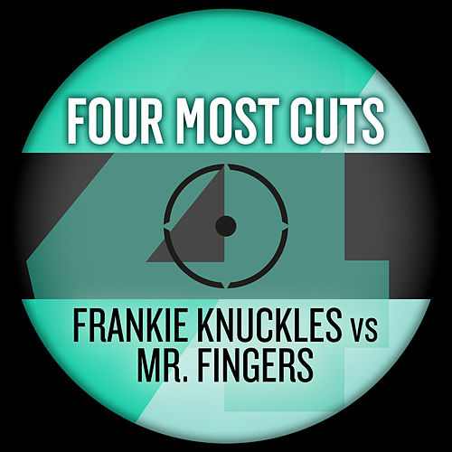 Four Most Cuts Presents - Frankie Knuckles vs. Mr Fingers by Various Artists