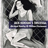 Jack Kerouac's Tristessa: Abridged Reading by William Fitzsimmons by Various Artists