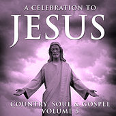 A Celebration To Jesus 5 by Various Artists