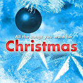 All The Songs You Want For Christmas by Various Artists
