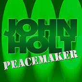 Peacemaker by John Holt