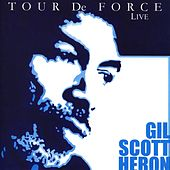Tour de Force (Live) by Gil Scott-Heron