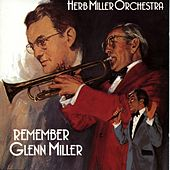 Remember Glenn Miller by Herb Miller Orchestra
