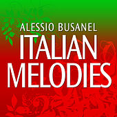 Italian Melodies by Alessio Busanel